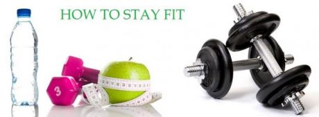HOW TO STAY FIT?