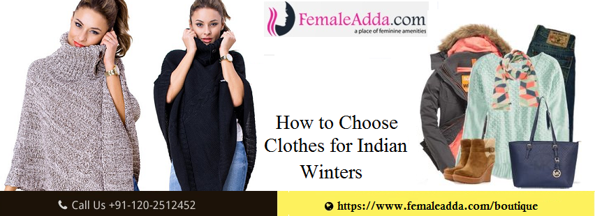 How to Choose Clothes for Indian Winters
