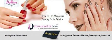How to Do Manicure | Beauty India Digital